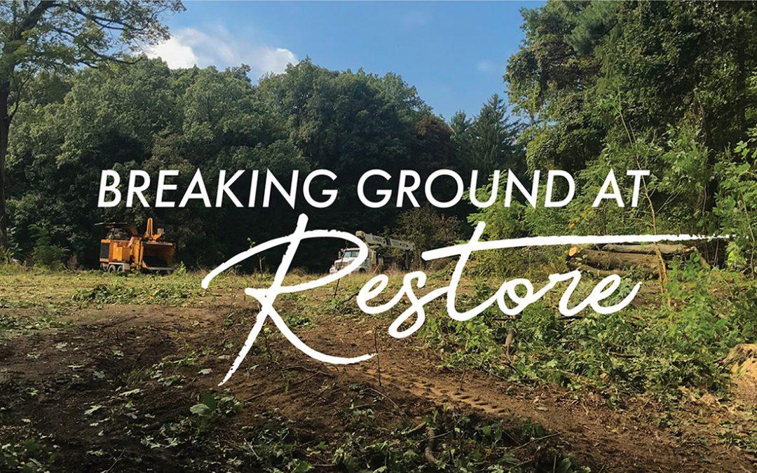 Breaking Ground at Restore